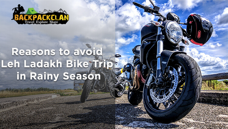 leh ladakh bike trip in rainy seasons