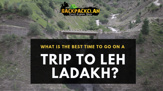 Best Time to go on a Trip to Leh Ladakh