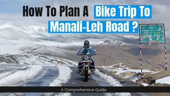 Plan Bike Trip from Manali to Leh