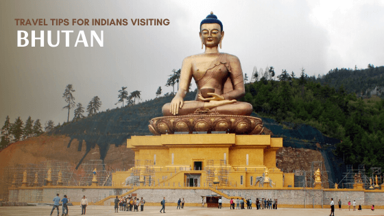 Bhutan Travelling Tips for Indians