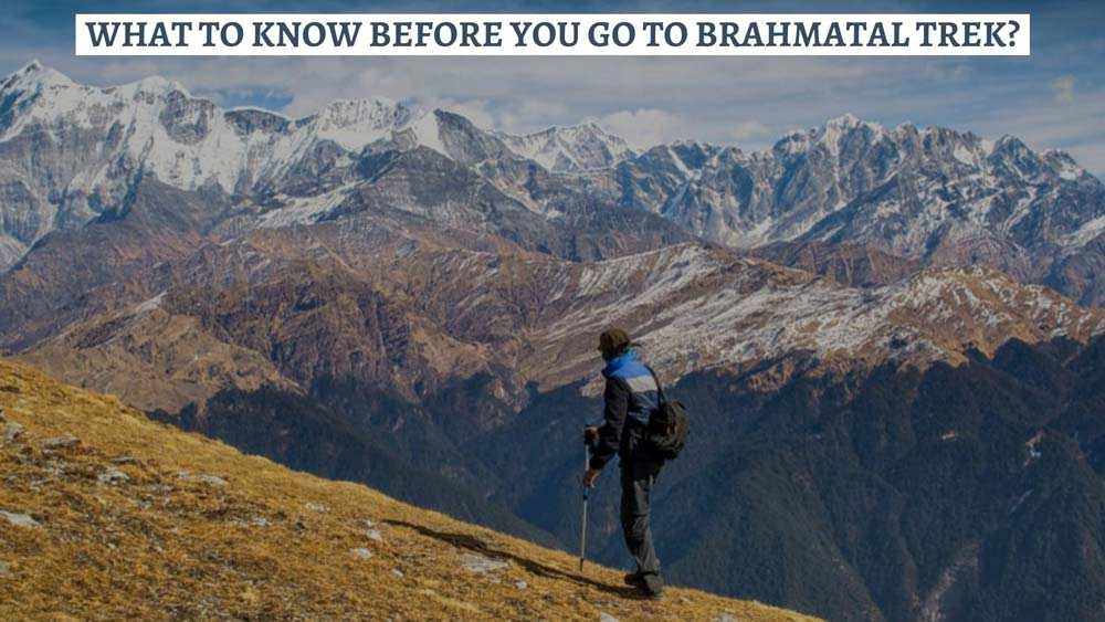 What to Know Before You Go to Brahmatal Trek?