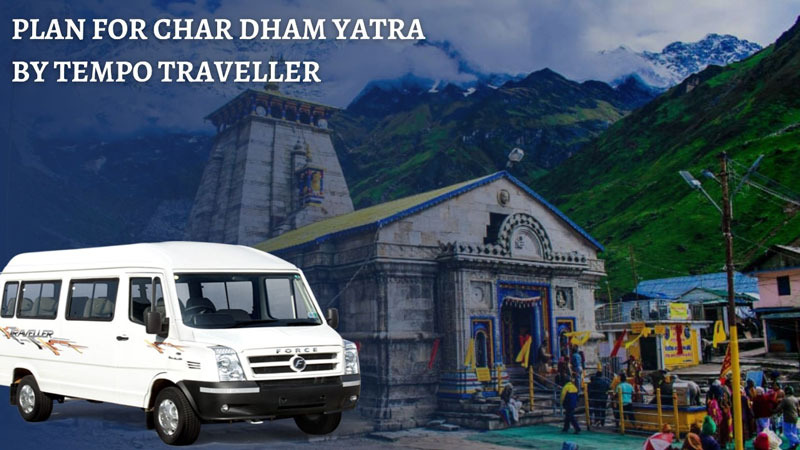 Char Dham Yatra by Tempo Traveller
