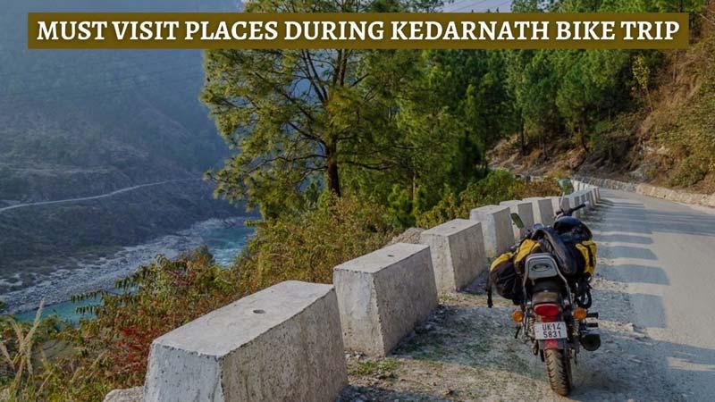 Must visit places during Kedarnath Bike Trip