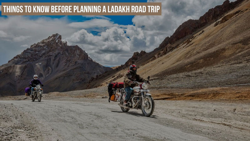 Things To Know Before Planning a Ladakh Road Trip