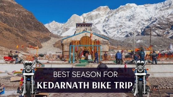 Best season for Kedarnath bike trip