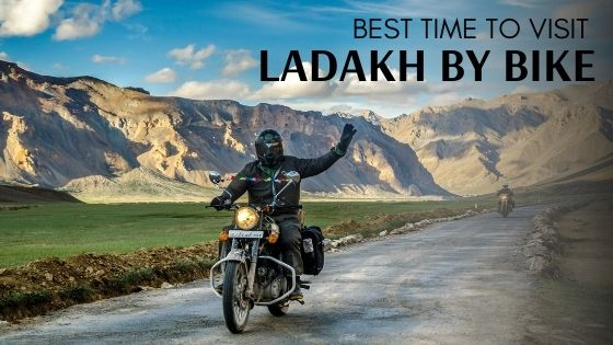 Best time to visit Ladakh by bike