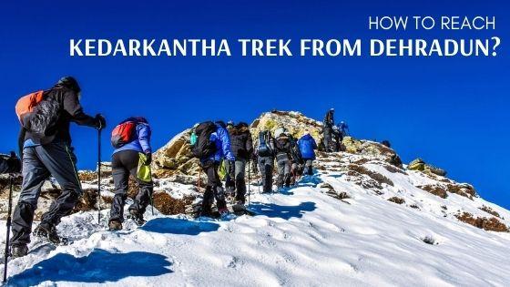 Reach Kedarkantha Trek from Dehradun