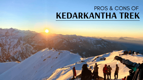 Pros And Cons Of The Kedarkantha Trek
